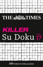 The Times Killer Su Doku Book 17: 200 lethal Su Doku puzzles (The Times Killer) Paperback  by The Times Mind Games