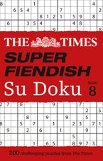 The Times Super Fiendish Su Doku Book 8: 200 challenging puzzles (The Times Su Doku) Paperback  by The Times Mind Games