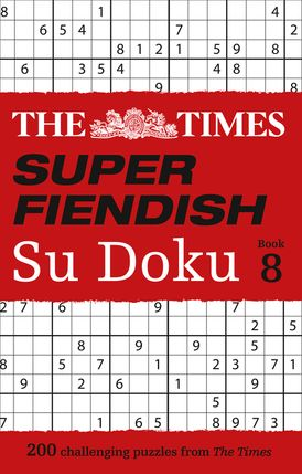 The Times Super Fiendish Su Doku Book 8: 200 challenging puzzles (The Times Su Doku)