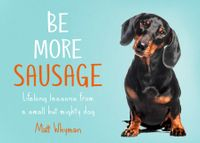 be-more-sausage-lifelong-lessons-from-a-small-but-mighty-dog