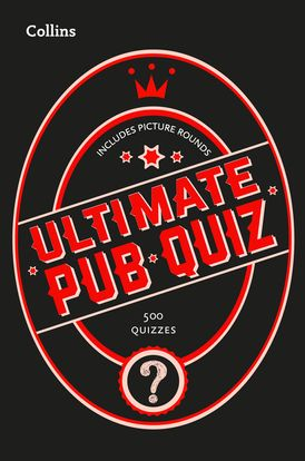 Collins Ultimate Pub Quiz: 10,000 easy, medium and difficult questions with picture rounds (Collins Puzzle Books)