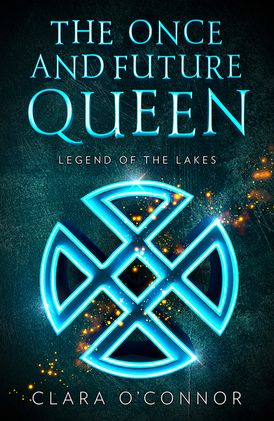 Legend of the Lakes (The Once and Future Queen, Book 3)