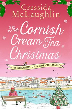The Cornish Cream Tea Christmas: Part Three – I'm Dreaming of a Hot Chocolate