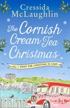 The Cornish Cream Tea Christmas: Part Four – All I Want for Christmas is Cake! eBook  by Cressida McLaughlin