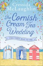 The Cornish Cream Tea Wedding: Part Two – Two Tarts Beat as One eBook  by Cressida McLaughlin