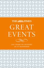 The Times Great Events: A modern history through 200 years of The Times newspaper