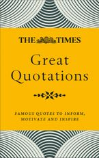 The Times Great Quotations: Famous quotes to inform, motivate and inspire Paperback NED by James Owen