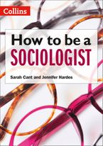 How to be a Sociologist: An Introduction to A Level Sociology