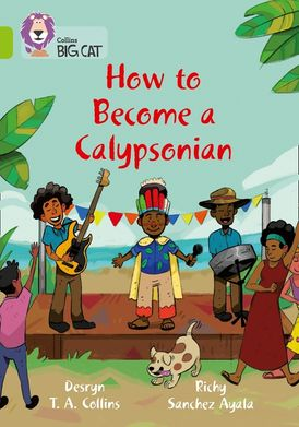 How to become a Calypsonian: Band 11/Lime (Collins Big Cat)