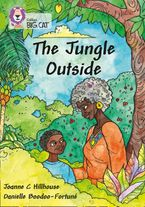 The Jungle Outside: Band 11/Lime (Collins Big Cat)