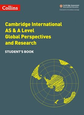 Collins Cambridge International AS & A Level – Cambridge International AS & A Level Global Perspectives and Research Student's Book
