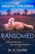 Ransomed (The Missing Children Case Files, Book 1) eBook DGO by M. A. Hunter