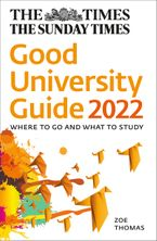 The Times Good University Guide 2022: Where to go and what to study Paperback  by Zoe Thomas