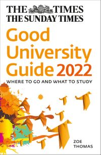 the-times-good-university-guide-2022-where-to-go-and-what-to-study