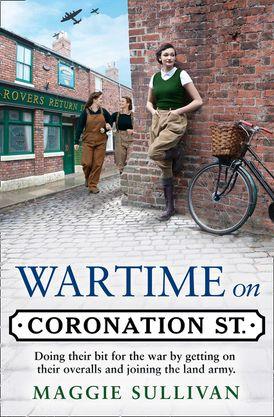 Wartime on Coronation Street (Coronation Street, Book 4)