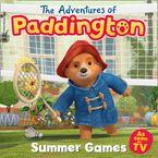 The Adventures of Paddington: Summer Games Picture Book (Paddington TV)