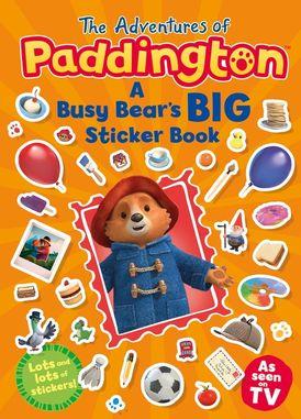 The Adventures of Paddington: A Busy Bear's Big Sticker Book (Paddington TV)