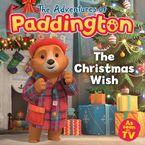 The Adventures of Paddington: The Christmas Wish (Paddington TV)