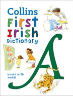 First Irish Dictionary: 500 first words for ages 5+ (Collins First Dictionaries)