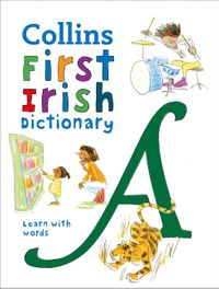 first-irish-dictionary-500-first-words-for-ages-5-collins-first-dictionaries