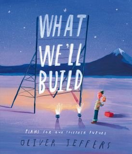 What We'll Build [Signed Bookplate Edition]: Plans for Our Together Future