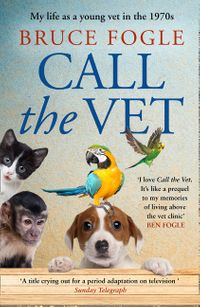call-the-vet-my-life-as-a-young-vet-in-the-1970s
