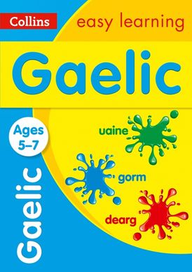 Easy Learning Gaelic Age 5-7: Prepare for school with easy home learning (Collins Easy Learning Primary Languages)