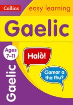 Easy Learning Gaelic Age 7-11: Ideal for learning at home (Collins Easy Learning Primary Languages)