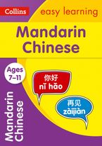 Easy Learning Mandarin Chinese Age 7-11: Ideal for learning at home (Collins Easy Learning Primary Languages) eBook  by Collins Easy Learning
