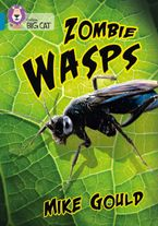 Zombie Wasps: Band 13/Topaz (Collins Big Cat)