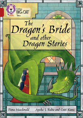 The Dragon's Bride and other Dragon Stories: Band 14/Ruby (Collins Big Cat)