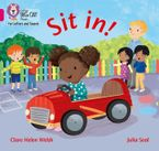 Collins Big Cat Phonics for Letters and Sounds – Sit in!: Band 01A/Pink A eBook  by Clare Helen Welsh