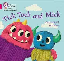 Collins Big Cat Phonics for Letters and Sounds – Tick Tock and Mick: Band 01B/Pink B