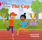 Collins Big Cat Phonics for Letters and Sounds – The Cup: Band 01B/Pink B eBook  by Fiona Undrill