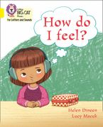 Collins Big Cat Phonics for Letters and Sounds – How do I feel?: Band 03/Yellow eBook  by Helen Dineen