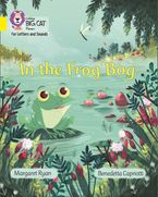 Collins Big Cat Phonics for Letters and Sounds – In the Frog Bog: Band 03/Yellow eBook  by Margaret Ryan