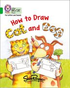 Collins Big Cat Phonics for Letters and Sounds – How to Draw Cat and Dog: Band 05/Green eBook  by Shoo Rayner