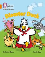 Collins Big Cat Phonics for Letters and Sounds – Disaster Duck: Band 06/Orange