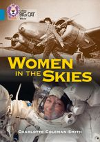 Women in the Skies: Band 13/Topaz (Collins Big Cat) eBook  by Charlotte Coleman-Smith