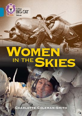 Women in the Skies: Band 13/Topaz (Collins Big Cat)