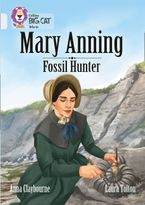 Mary Anning Fossil Hunter: Band 17/Diamond (Collins Big Cat)