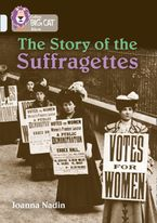 The Story of the Suffragettes: Band 17/Diamond (Collins Big Cat) eBook  by Joanna Nadin