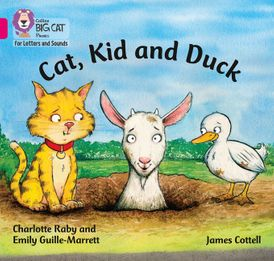 Collins Big Cat Phonics for Letters and Sounds – Cat, Kid and Duck: Band 01B/Pink B
