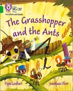 Collins Big Cat Phonics for Letters and Sounds – The Grasshopper and the Ants: Band 05/Green