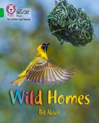 Collins Big Cat Phonics for Letters and Sounds – Wild Homes: Band 05/Green