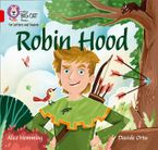 Collins Big Cat Phonics for Letters and Sounds – Robin Hood: Band 02B/Red B eBook  by Alice Hemming