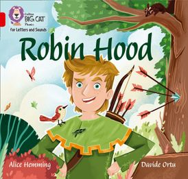 Collins Big Cat Phonics for Letters and Sounds – Robin Hood: Band 02B/Red B