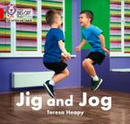 Collins Big Cat Phonics for Letters and Sounds – Jig and Jog: Band 02A/Red A eBook  by Teresa Heapy