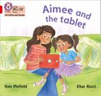 Collins Big Cat Phonics for Letters and Sounds – Aimee and the Tablet: Band 02B/Red B eBook  by Tom Pinfield