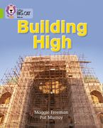 Building High: Band 11/Lime (Collins Big Cat) eBook  by Maggie Freeman